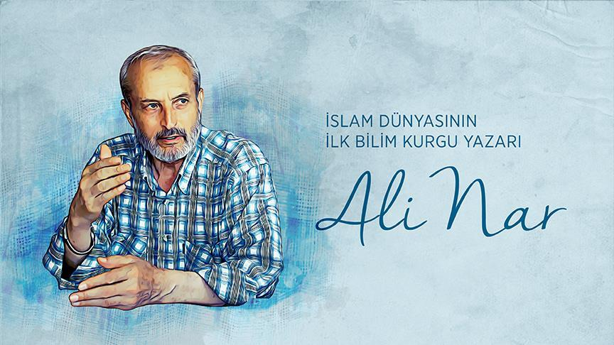 İslam dünyasının ilk bilim-kurgu yazarı: Ali Nar