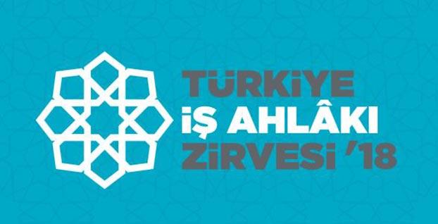 'Türkiye İş Ahlakı Zirvesi 2018' hafta sonu başlıyor