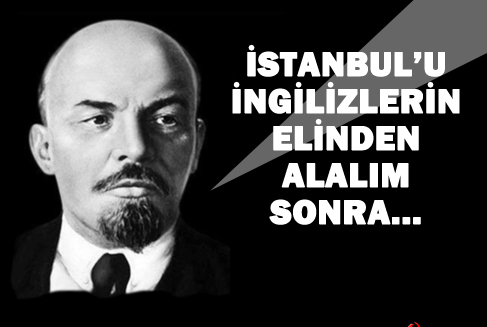 Lenin'in İstanbul Planı yıllar sonra deşifre oldu