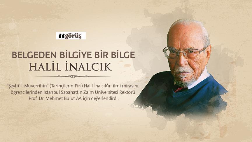 Osmanlı tarihinde ilk akla gelen isim Halil İnalcık
