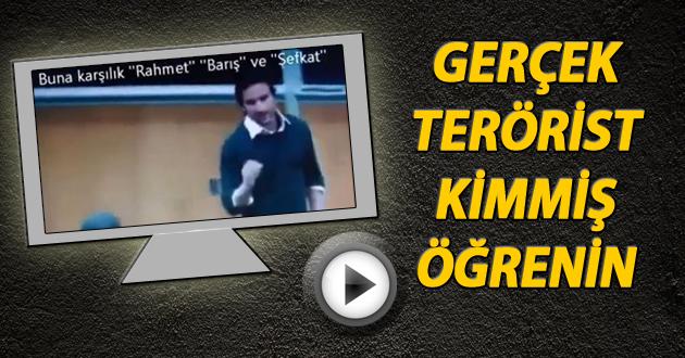 Gerçek terörist kimmiş öğrenin...(Video)