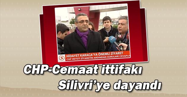 CHP-Cemaat ittifakı Silivri'yi dayandı!